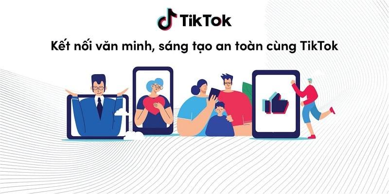 Sử dụng TikTok an toàn và những tính năng có thể bạn chưa biết
